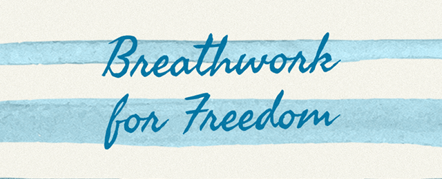 20150610t124624 breathwork for freedom